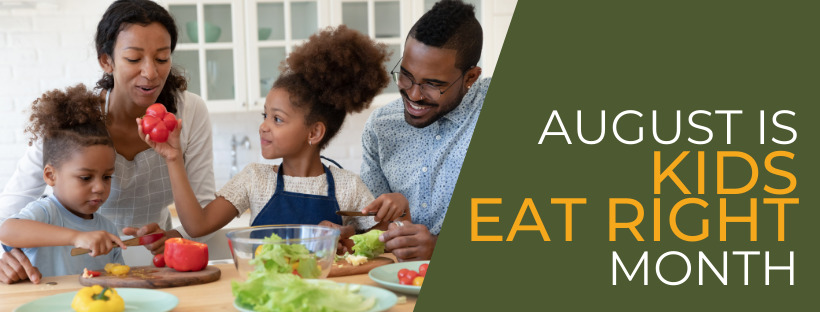 August- Kids Eat Right Month!